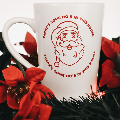 There's some Ho's in the House Xmas Mug