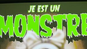 """""""Je est un monstre"""""""
