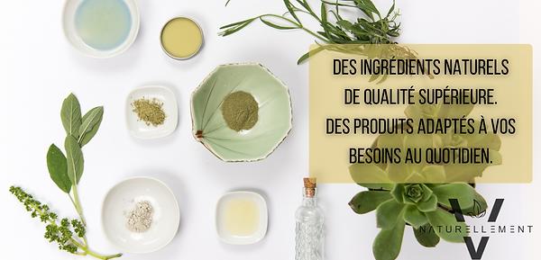 Des ingrédients naturels de qualité supérieure.png
