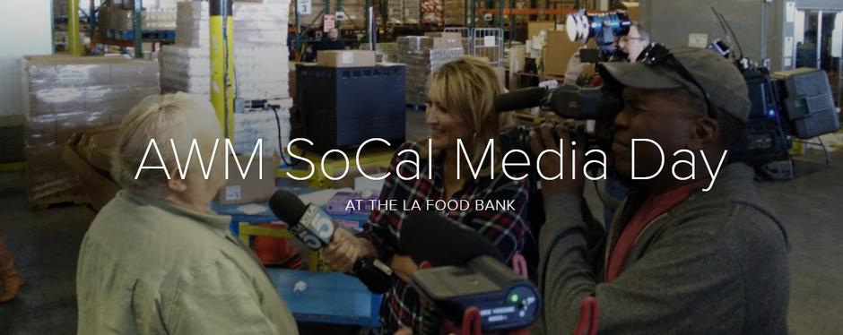 AWM SoCal Media Day at the LA Food Bank