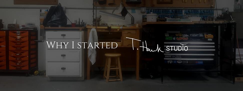 Why I started T. Hawk Studio.png