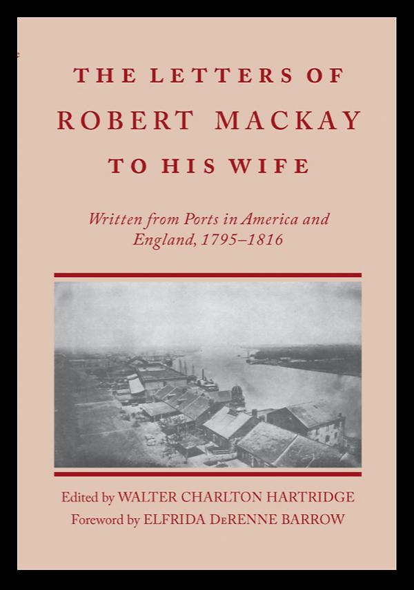The Letters of Robert Mackay