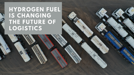 Hydrogen Fuel Is Changing the Future of Logistics