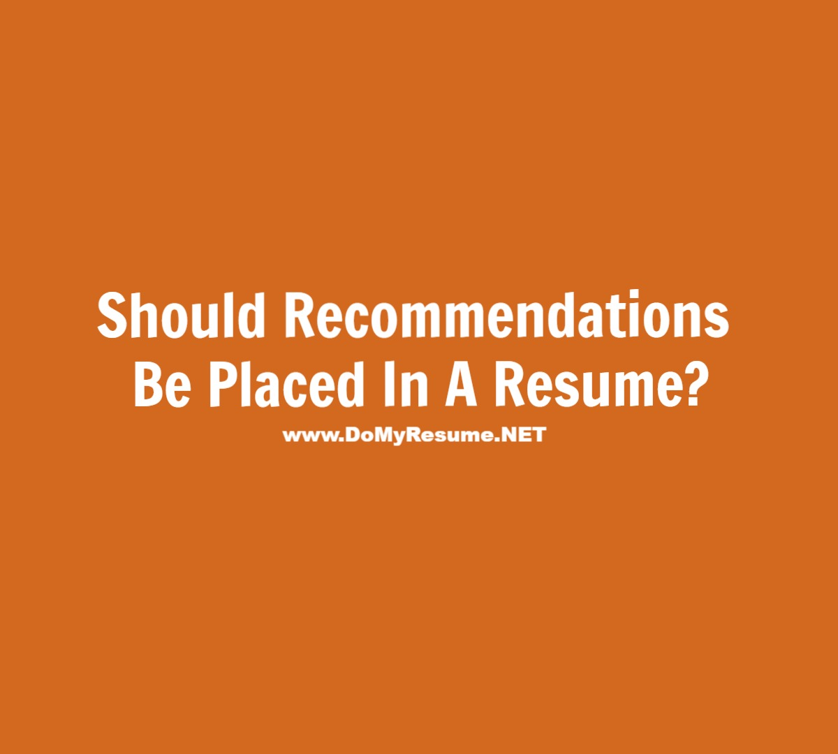 Should Recommendations Be Placed In A Resume | Ranked #1 Resume ...