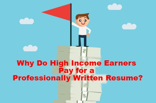 Reasons Why High Income Earners Pay for Professionally Written