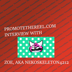 "NekoSkeleton4212 Aka ""Zoe"" Interview Article! 