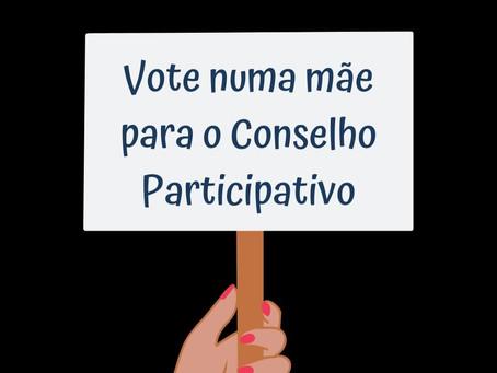 Vote numa mãe para o Conselho Participativo