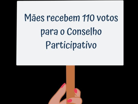 Mães recebem 110 votos para o Conselho Participativo