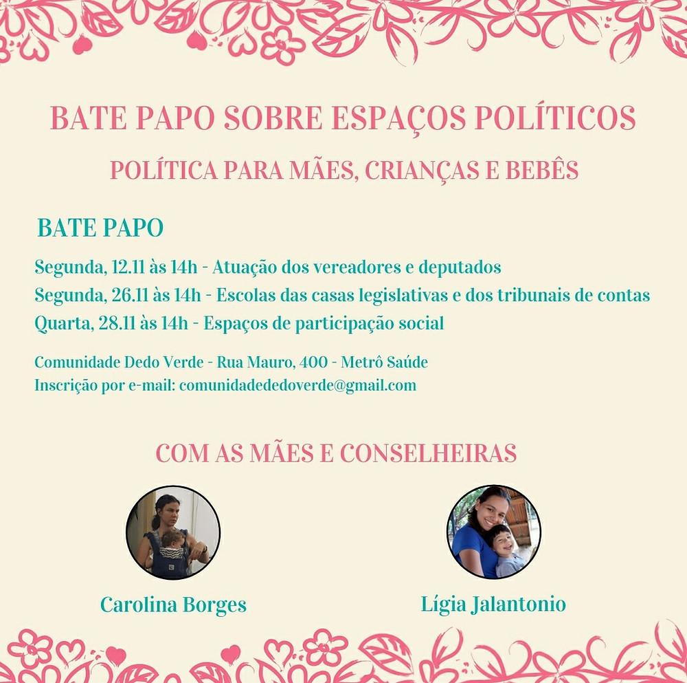 divulgação dos eventos dos dias 12, 26 e 28 de novembro de 2018. Título Bata Papo sobre Espaços Políticos: política para mães, crianças e bebês.
