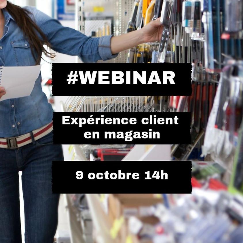 Webinar - Expérience client en magasin - 9 octobre 2018 à 14h