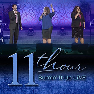 11th Hour Burnin' It Up Live