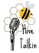 Hive Talkin Podcast.PNG