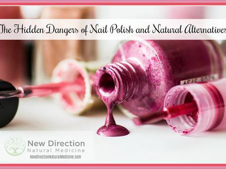 The Hidden Dangers of Nail Polish and Natural Alternatives