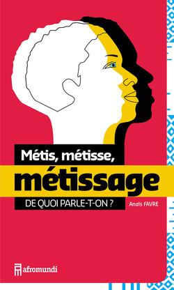 METIS,METISSE, METISSAGE