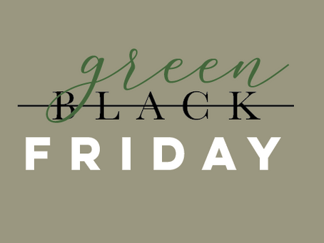 one's lifestyle: green friday
