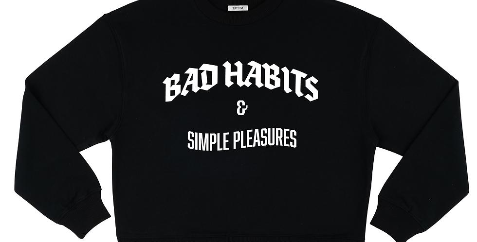 Women's Loud Bad Habits & Simple Pleasures Sweatshirt