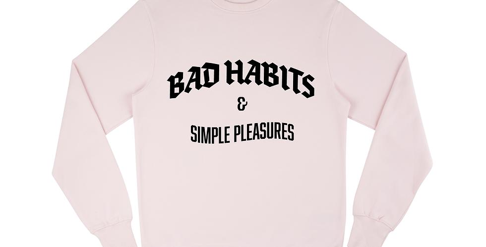 Loud Bad Habits & Simple Pleasures Sweatshirt