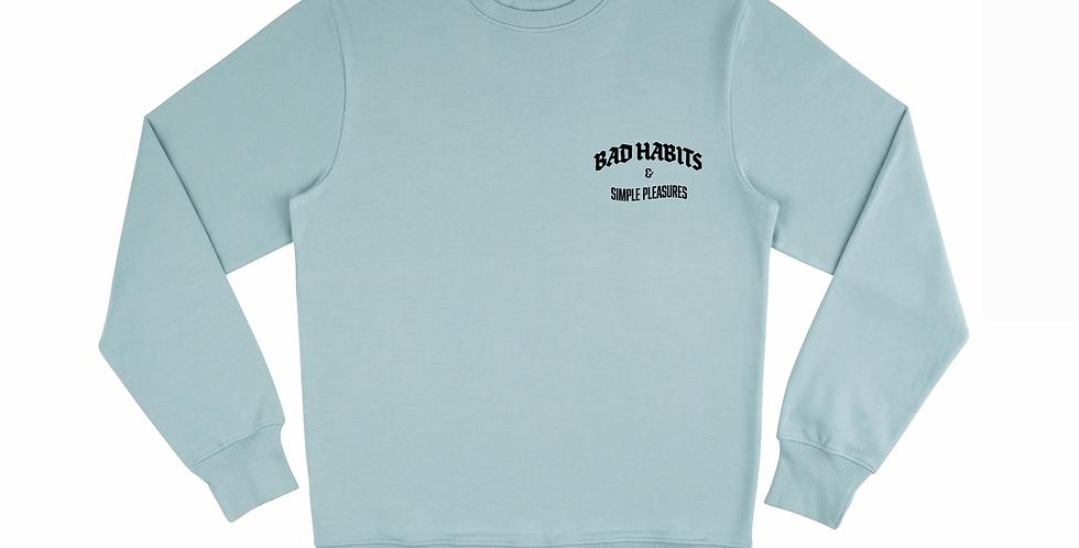 Quiet Bad Habits & Simple Pleasures Sweatshirt