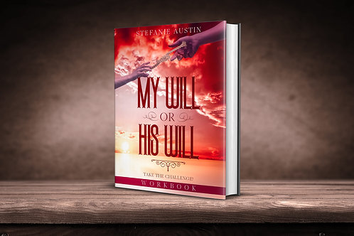 My Will or His Will Work Book