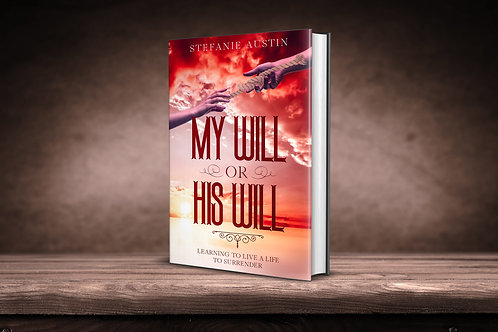My Will or His Will Book - 1st Edition