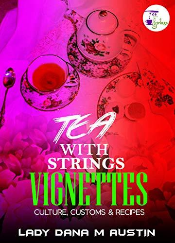 Lady Dana M. Austin's Book Tea with Strings Vignettes