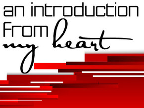 An Introduction from My Heart