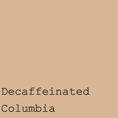 Decaffeinated Columbia