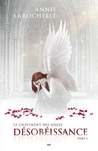 Désobéissance (Le châtiment des anges, t.2)