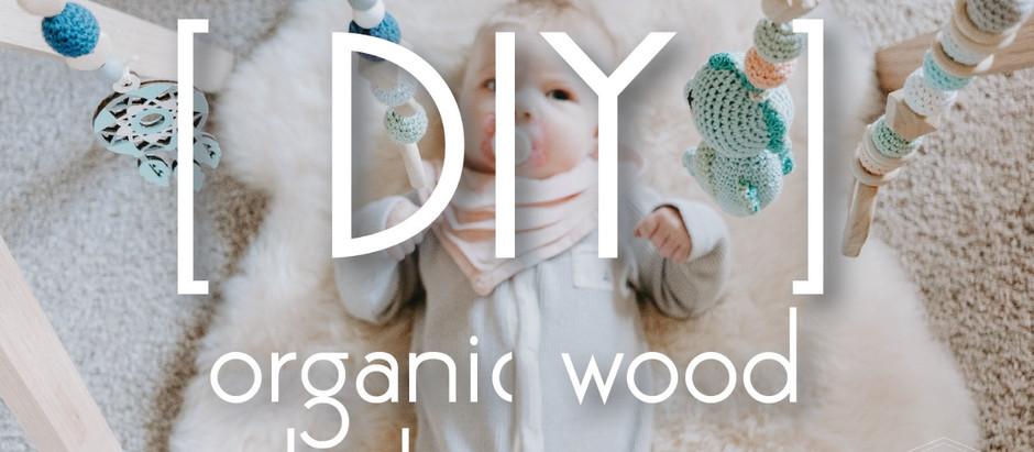DIY organic wood baby gym