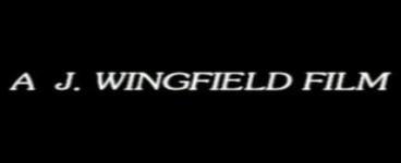 A J. WINGFIELD FILM