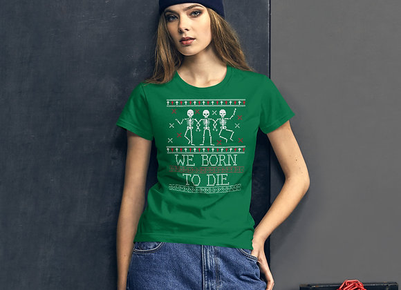 Ugly Halloween Skeleton We Born to Diet Women's short sleeve t-shirt