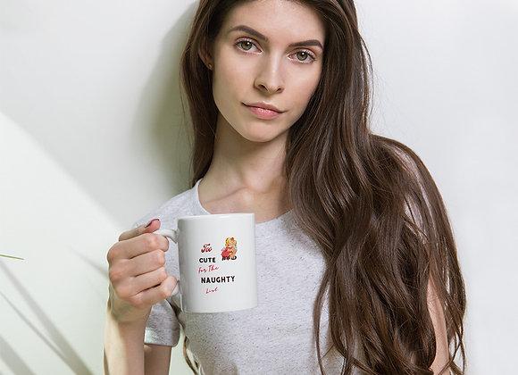 Too Cute To Be Naughty Christmas Mug