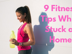 Successfully Stay Fit While Stuck at Home: 9 Tips From a Personal Trainer