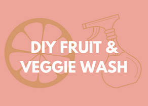 DIY OR BUY: HOW TO MAKE FRUIT & VEGGIE WASH