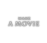 MAKE A MOVIE.png