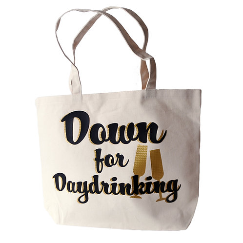 Down for Daydrinking Tote