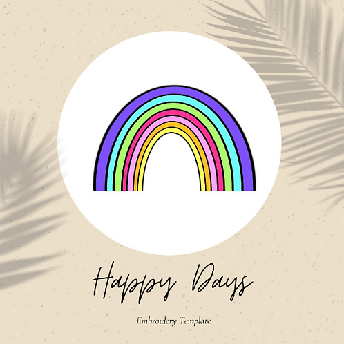 Happy Days Rainbow - Embroidery Template PDF