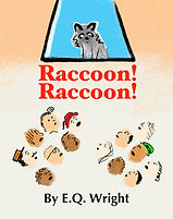 Raccoon! Raccoon! by EQ Wright