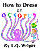 How To Dress An Octopus by EQ Wright