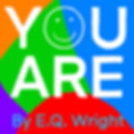 YOU ARE by EQ Wright