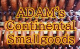 ADAM'S CONTINENTAL SMALLGOODS