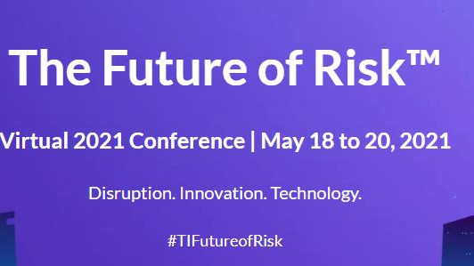 May 18-20, 2021 - The Future of Risk Virtual 2021 Conference - FREE registration!
