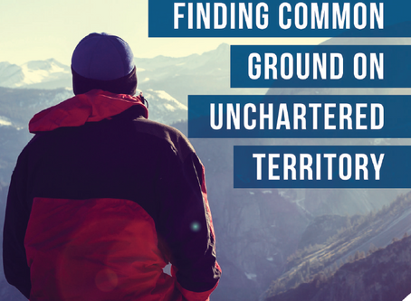 Finding Common Ground On Unchartered Territory