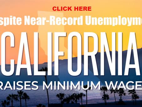 California Raises Minimum Wage Despite Near-Record Unemployment