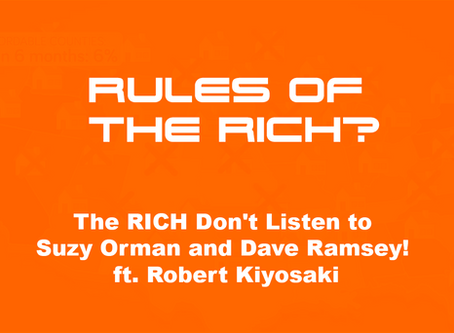 The RICH Don't Listen to Suzy Orman and Dave Ramsey! ft. Robert Kiyosaki