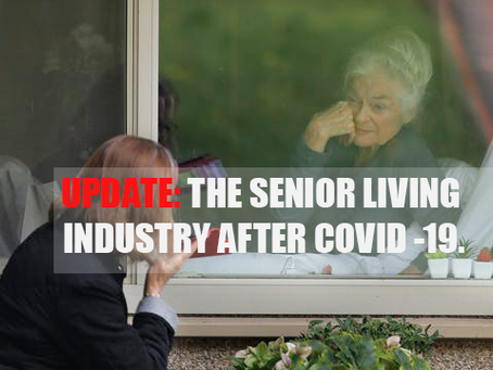 UPDATE: The Senior Housing Industry After Covid-19.