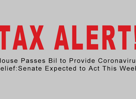 TAX ALERT House Passes Bill to Provide Coronavirus Relief: Senate Expected to Act This Week.