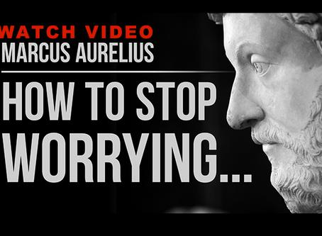 Marcus Aurelius - How To Stop Worrying (Stoicism)