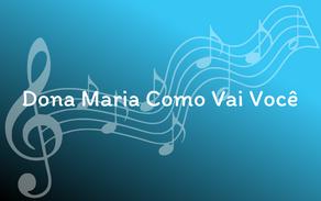 Lyrics - Dona Maria Como Vai Você
