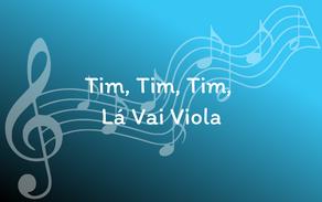 Lyrics - Tim, Tim, Tim, Lá Vai Viola